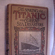 SOLD Antique first edition of The sinking of the Titanic and other great ship disasters Hardco