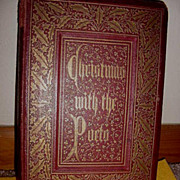 SOLD Christmas with the poets :a collection of songs, carols, and descriptive verses relating
