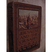 Jerusalem and the Crusades with 8 Plates in Color Estelle Blythe Hardcover 1800's [Hardcover]