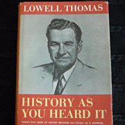 Lowell Thomas, History as You Heard It, Radio News mid-twentieth century broadcasts