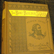 Oliver Optic Boat Builder Series, All Taut 1887 Boston