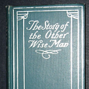 The Story of the Other Wise Man, Henry van Dyke 1906