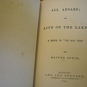 All Aboard , Life on the Lake . Oliver Optic 1869 Boys series book