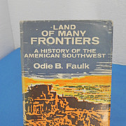 REDUCED Land of Many Frontiers Book by Odie B. Faulk
