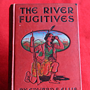 The River Fugitives by Edward S. Ellis