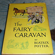 'The Fairy Caravan', by Beatrix Potter - Ill. by author - ca. 1967