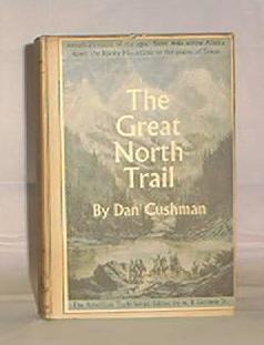 First Edition Of &quot;The Great North Trail&quot; By Dan Cushman
