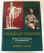 The Rare Art Traditions by Joseph Alsop - about Antiques & History of Art Trade