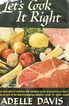SALE Let's Cook It Right by Adelle Davis  1st Ed, 1947