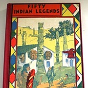 SALE Fifty Indian Legends by Caroline Silver June � Vintage Book ca 1924