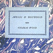 SALE Music & Boyhood by Professor Thomas Wood - First Edition, 1925