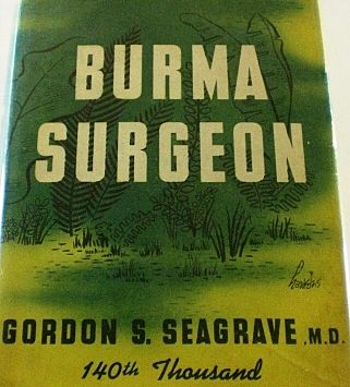 Burma Surgeon by Gordon S. Seagrave, MD, 1943 Vintage WWII Book