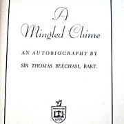 SALE A Mingled Chime: an Autobiography by Sir Thomas Beecham, Bart. - Vintage 1943 Edition