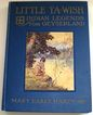 SALE Little Ta-wish: Indian Legends from Geyserland by Mary Earle Hardy, 1914 1st Ed, Native American Lit