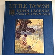 SALE Little Ta-wish: Indian Legends from Geyserland by Mary Earle Hardy, 1914 1st Ed ...