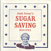Aunt Jenny's Sugar Saving Recipes WWII Spry Leaflet