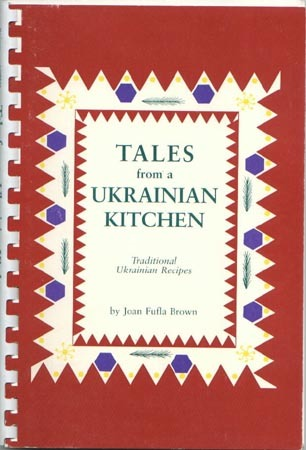 Tales from a Ukrainian Kitchen: Traditional Ukrainian Recipes Cookbook