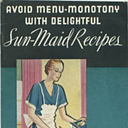 Avoid Menu-Monotony with Delightful Sun-Maid Recipes Booklet