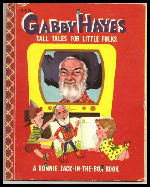 Gabby Hayes Tall Tales for Little Folks - Bonnie Book