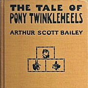 The Tale of Pony Twinkleheels a Children's Book by Arthur Scott Bailey