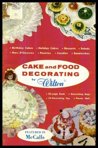 Cake and Food Decorating by Wilton 1956 Copyright