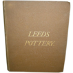 Leeds Pottery By Joseph & Frank Kidson