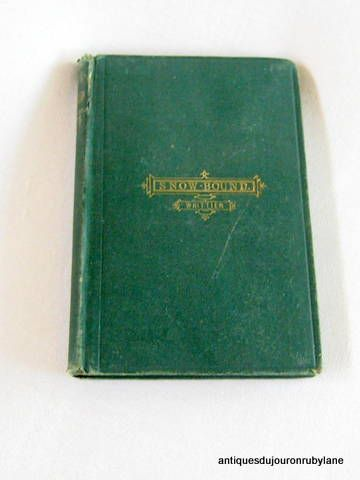 First Edition 'Snow Bound' by John Greenleaf Whittier 1866 Ticknor and Fields