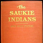 First Edition Saukie Indians & Their Great Chiefs Signed A. M. Stocking
