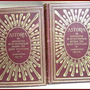 Astoria by Washington Irving 1897 Tacoma Edition 2 Vol