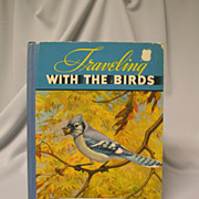 Traveling With The Birds by Rudyerd Boulton - 1933 Book