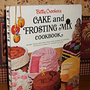 Betty Crocker's Cake and Frosting Mix Cookbook, 1st Edition, 1st Printing, 1966