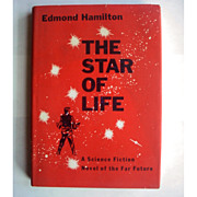 Edmond Hamilton The Star of Life 1959 Vintage Science Fiction Fantasy Novel