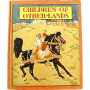 Children Of Other Lands 1933 Ed. by Watty Piper 100A