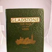 REDUCED Gladstone: The Man and His Work, 1898 Edition, American Educational League