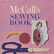 'McCall's Sewing Book: A Complete Guide To Dressmaking~Tailoring~Mending~Embroidering~Home ...