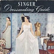 1947 'SINGER Dressmaking Guide' Sewing Book~Singer Publishing SC HTF