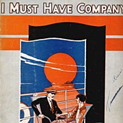 'I Must Have Company' 1924 Sheet Music~Gus Kahn & G.W. Meyer~ROSEBUD Art!