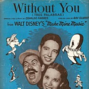 1945 'Without You' (Tres Palabras) Sheet Music~Walt Disney's MAKE MINE MUSIC