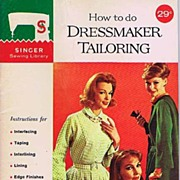 1961 SInger Sewing Library Book 'How To Do Dressmaker Tailoring' Book #118~SC