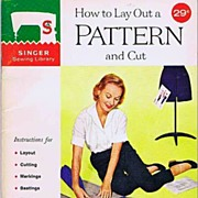 1960 Essential Reference 'How To Lay Out A Pattern And Cut' Singer Sewing Library Book ...