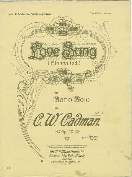 1908 'Love Song' Piano Solo Sheet Music Folio~C.W. Cadman~The B.F. Wood Music Co.