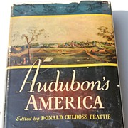 SALE PENDING 1940 Audubon's America By Donald Culross Peattie