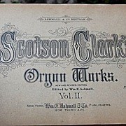 1891 Scotson Clark's Original Organ Works Volume II