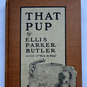 1909  That  Pup By Ellis Parker Butler