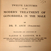 1917 Twelve Lectures On The Modern Treatment Of Gonorrhea In The Male By Dr. P ...