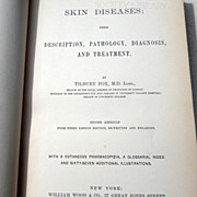 1875  Skin Diseases: Their Description, Pathology, Diagnosis, &  Treatment  By Tilbury Fox M.