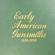 Book Early American Gunsmiths 1650-1850 First Edition Guns