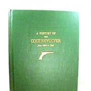 SALE History of The Colt Revolver Patent Book 1st Edition