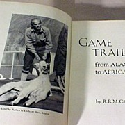 Game Trails Alaska to Africa 1st edition