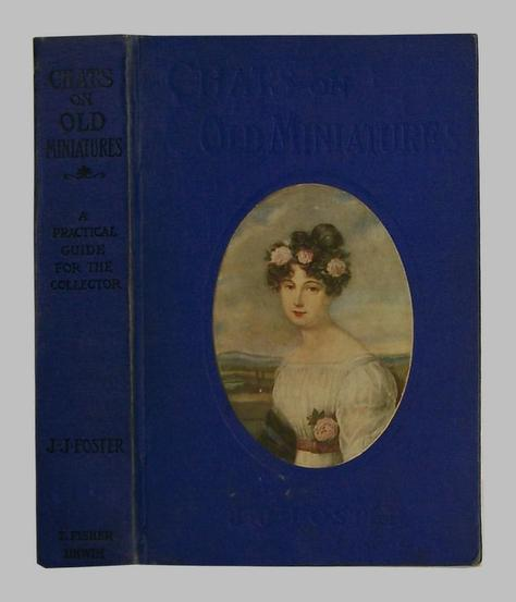 Portraits on Porcelain Book Chats On Old Miniatures 1908